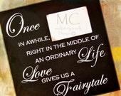 Large Fairytale Wood Photo Frame Love Gives us a Fairytale Wedding Photo Frame Anniversary Gift Engagement Frame