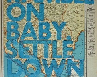 Central Europe / Ramble On Baby. Settle Down Easy. / Letterpress Print on Antique Atlas Page