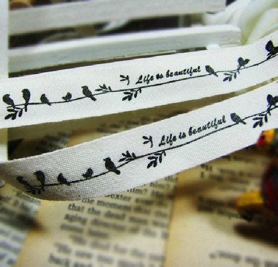 Black Birds Singing - Life is beautiful - Handmade Cotton Fabric Label Tape - 1m