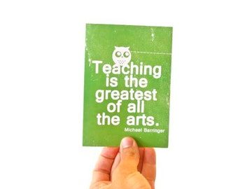 Teaching is the Greatest of all the Arts- Back to School Thank You Card for Teacher Owl - Leaf Green