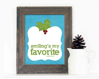 Christmas Holiday Digital Art Typography Print Smilings My Favorite Christmas Poster