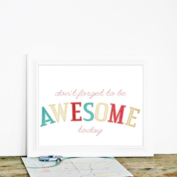 Inspirational Don't Forget to Be Awesome Today - DFTBA Inspirational Motivational Modern Typography Print - Teal Red Beige White