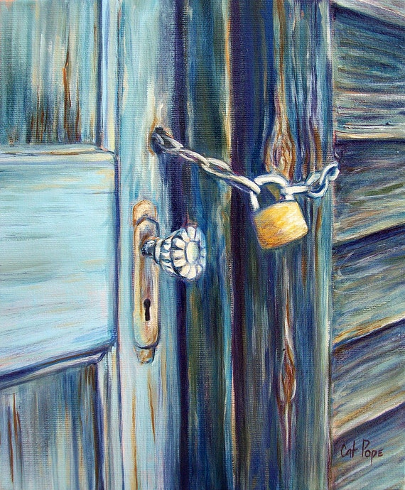 Locked - original oil painting, vintage glass doorknob, rustic architecture, country door, wood home