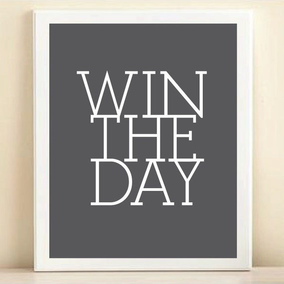 "8x10"" ""Win The Day"" poster print"