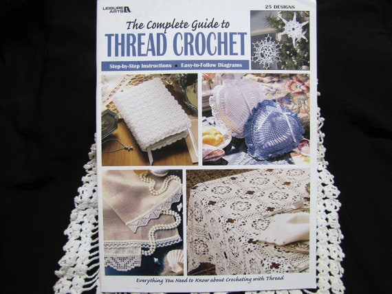 Complete Guide to Thread Crochet Leisure Arts Pattern Instruction Book Crochet Patterns