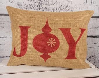 Joy Christmas burlap pillow  - Joy with Christmas ornament
