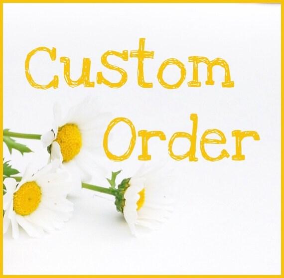Custom Order for chenoaallen