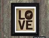 MOOSE Art, I LOVE Forest Animals (Moose), Cottage Decor, Rustic 8 x 10 Print