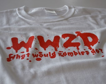 What would ZOMBIES do T shirt funny dead undead womens mens youth ladies tshirt zombie apocalypse gift for husband boyfriend