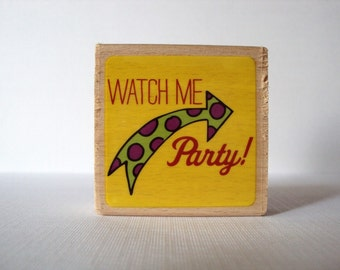 Watch Me Party Wooden Mounted Rubber Stamping Block DIY cards, scrapbooking, tags, Invitations, and Scrapbooking