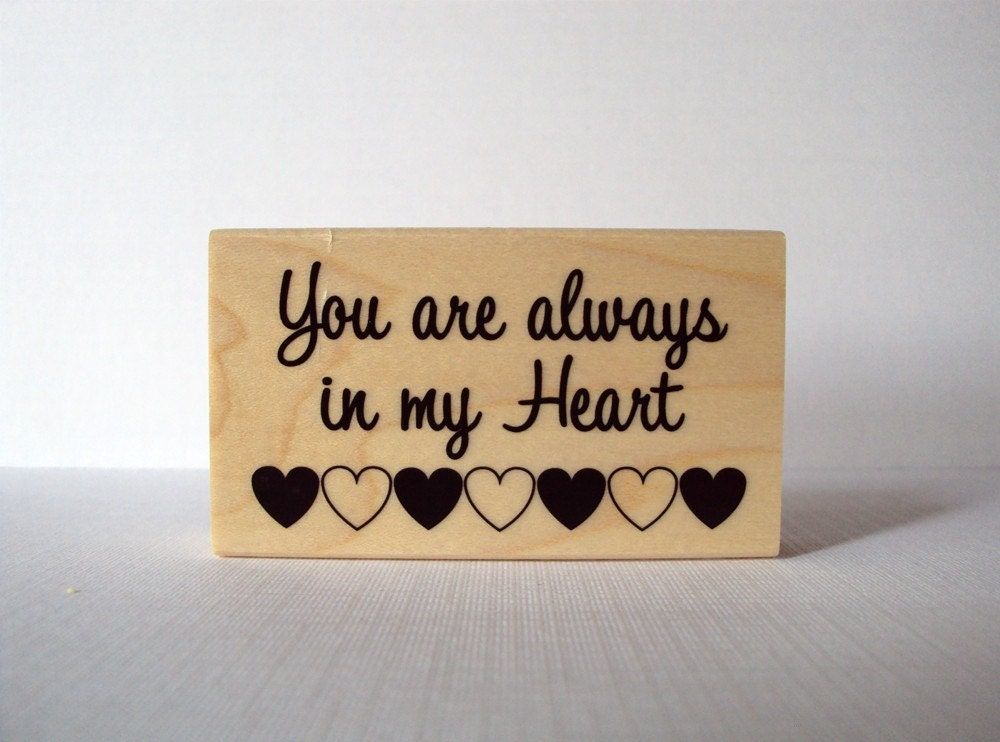 You are Always in my Heart Wooden Mounted Rubber Stamping