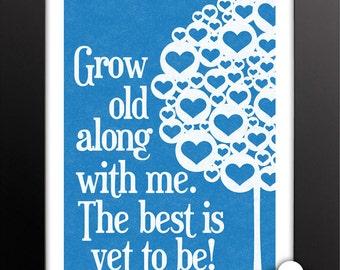 Print: Grow old with me — anniversary, wedding, love