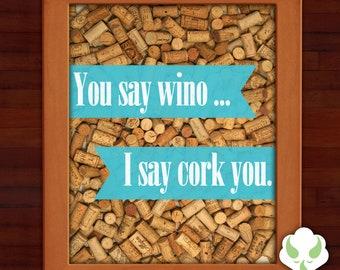 Print: You say wino ... — wine, humor, cork