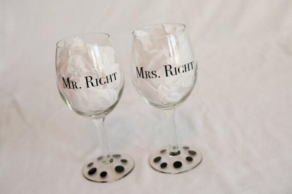 Mr. & Mrs. Right Wine Glasses. Wedding Wine Glasses.  Personalized Wine Glass.