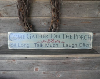 Porch Sign, Come Gather on our porch, porch rules, welcome to our porch, Primitive sign, primitive home decor, garden decor, outdoor decor