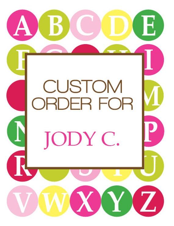 Custom Order for Jody C.