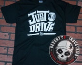 Just Drive T-Shirt - Adult Size Small