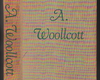 A. Woollcott by Samuel Hopkins Adams, Second Edition, 1945