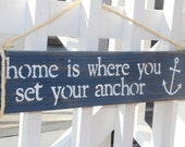 Home Is Where You Set Your Anchor- reclaimed wood sign, nautical