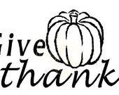 Give Thanks, harvest pumpkin