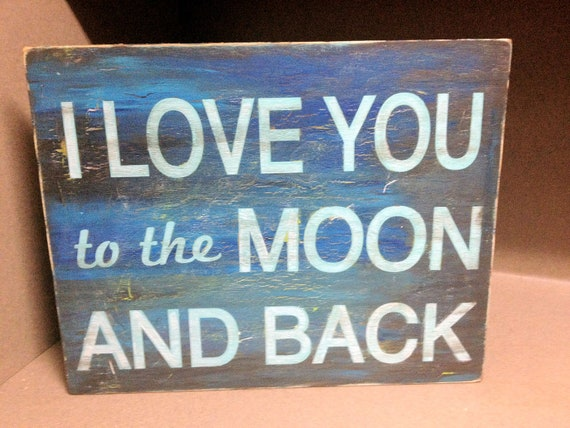 "I Love You to the Moon and Back - on 1/2"" wood"