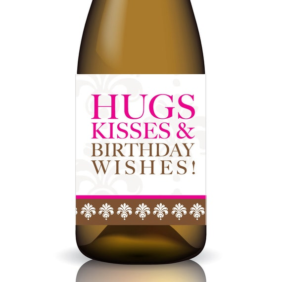 Hugs Kisses & Birthday Wishes ... Printable Wine By