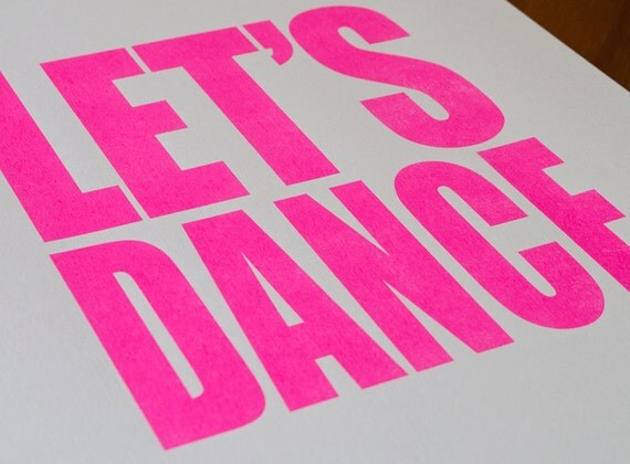 Neon Pink LETS DANCE Typography Print - Screen Printed by Hand - David Bowie Poster