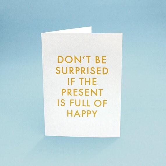 Funny Birthday Card w/ Envelope. 5x7 letterpress style. Full of Happy