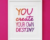 Create Your Own Destiny Art Print for Nursery or Room Decor