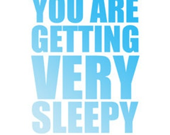 "You Are Getting Very Sleepy poster -  in ""the Blues"" - digital download"