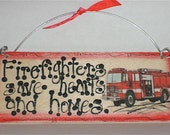 Firefighters Wood Sign Hearts Home Welcome sign Gifts for Brother Uncle Dad Grandpa
