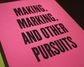 """Neon Pink 8x10"""" Screen Print """"Making, Marking, and Other Pursuits"""""""