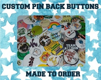 100 Custom Made 3 inch Pinback Buttons