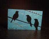 Three's a Crowd- Birds on a Wire by artist Rachel Dickson original acrylic paintings on wood