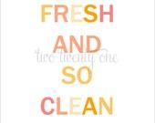 So Fresh, So Clean Art Print (Digital Download) (Orange)