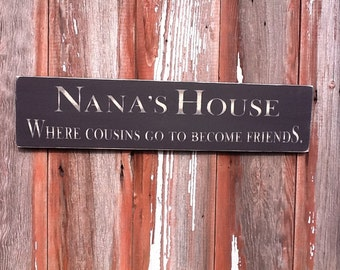 Nana's House..Where Cousins Go to Become Friends