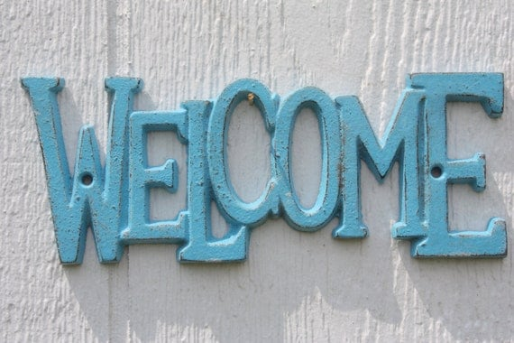PICK YOUR COLOR  Cast Iron Welcome Sign