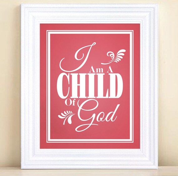 I Am A Child Of God - Typography Poster