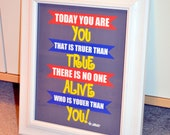 Dr. Seuss quote 11x14 print- Today you are you- boy nursery quote- Dr. Seuss wall art- fun playroom art- big boy room print