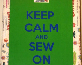 KEEP CALM Sew On  8x10 Gift for Sewers,Quilters, Sewing Room Decoration