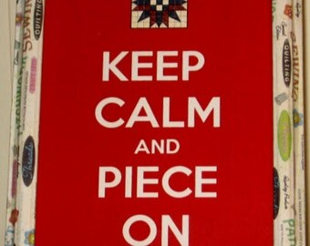 KEEP CALM Piece On  8x10 Gift for Sewers,Quilters, Sewing Room Decoration