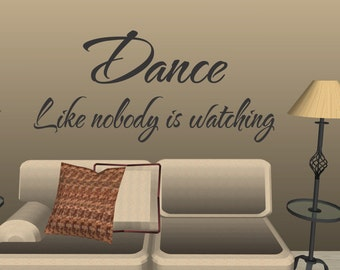 Dance Like Nobody Is Wall Quote Wall Art Mural Decal Vinyl Sticker Art Decor Wall Wall quotes decals lettering (132)