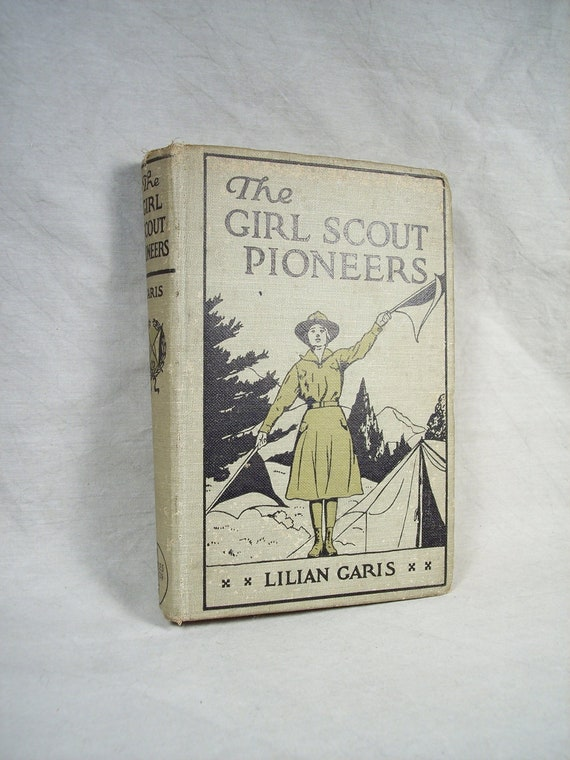 1920 'The Girl Scout Pioneers' Book by Lilian Garis