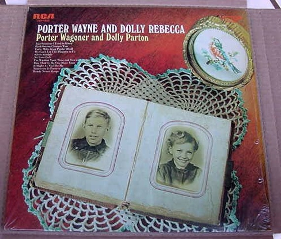 Porter wagoner and dolly parton porter wayne and dolly rebecca for Porter wagoner porter n dolly