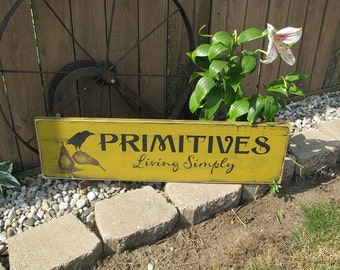 Wood sign hand painted, Primitives Living Simply with crow and pears, 26 X 7 with a Distressed Finish