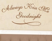 Always Kiss Me Goodnight Family Bedroom Pictures Living Room Vinyl Quote Art Mural Wall Lettering Decal Saying Decoration Sticker Decor L45