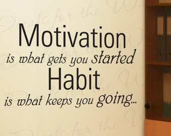 Motivation What Gets You Started Habit Keeps You Going Inspirational Motivational Vinyl Quote Wall Decal Lettering Sticker Decor Art I71