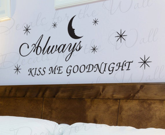 Always Kiss Me Goodnight Love Bedroom Family Wedding Marriage Quote Design Sticker Art Letters Decor Vinyl Saying Wall Lettering Decal L48