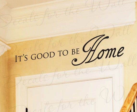 Foyer Room Quotes : Its good be home entryway entry family love by