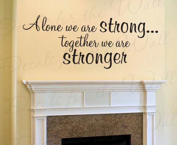 Alone We Are Strong Together Stronger Family Love Home Vinyl